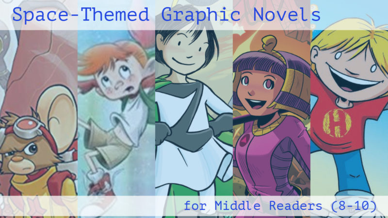 Space-Themed Middle Grade Graphic Novels