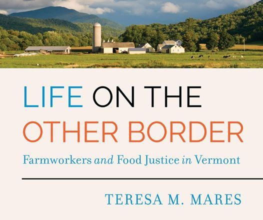 Farmworkers and Food Justice in Vermont: A Talk with Teresa Mares